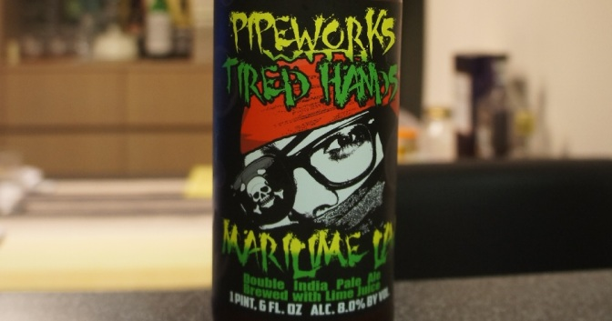 Pipeworks x Tired Hands Marilime Law