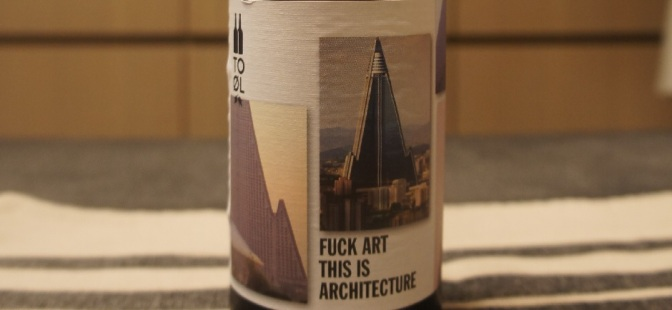 To Øl Fuck Art This Is Architecture